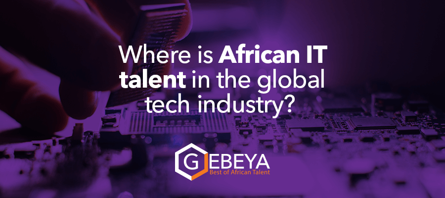 Where is African IT Talent In The Global Tech Industry?